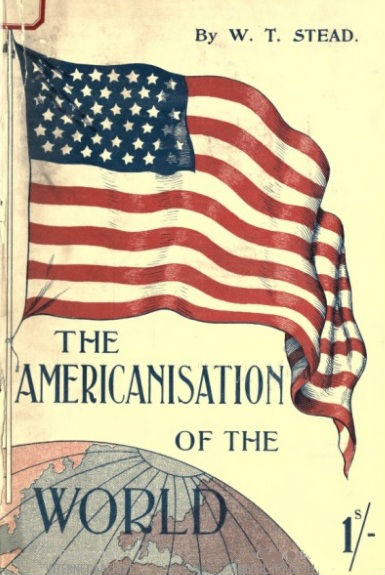 The Americanisation of the World